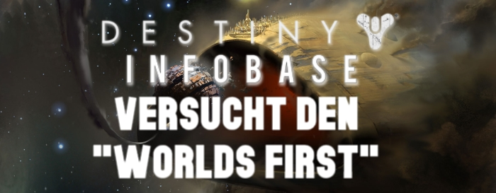 Destiny-Infobase Worlds First