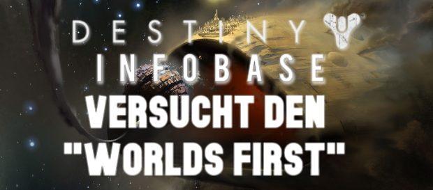 Destiny-Infobase Worlds First
